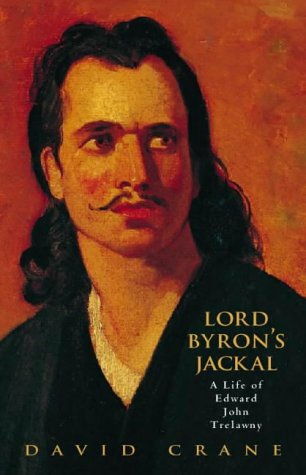 9780002556316: Lord Byron's Jackal: The Life of Edward John Trelawny