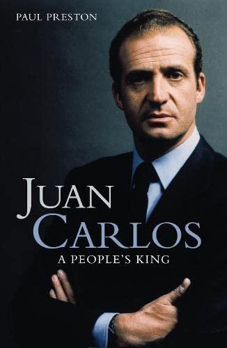 9780002556323: Juan Carlos: A People's King