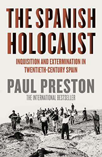 9780002556347: Spanish Holocaust: Inquisition and Extermination in Twentieth-Century Spain
