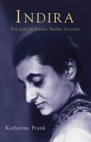 9780002556460: Indira: The Life of Indira Nehru Gandhi: The Life of Indira Gandhi