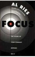 9780002556675: Focus: The Future of Your Company Depends On It