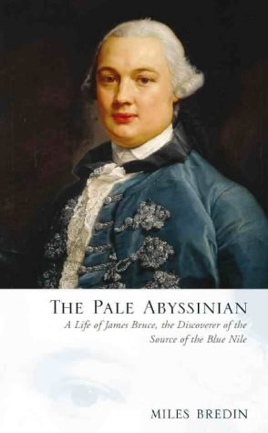 9780002556712: The pale Abyssinian: a life of James Bruce, African explorer and adventurer