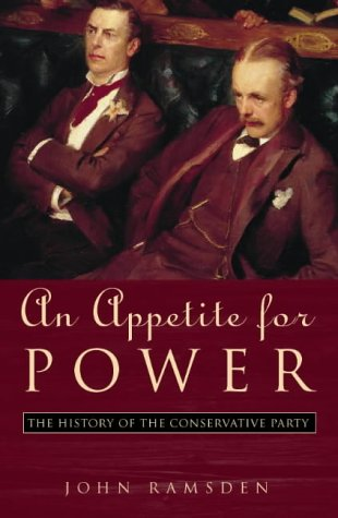 9780002556866: Appetite for Power: New History of the Conservative Party