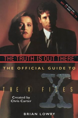 9780002557023: Truth Is Out There: The Official Guide to the X Files (v. 1)
