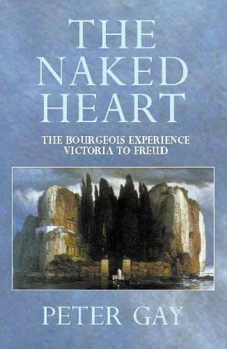9780002557085: Naked Heart (The Bourgeois Experience: Victoria to Freud, Vol. 4) (v. 4)