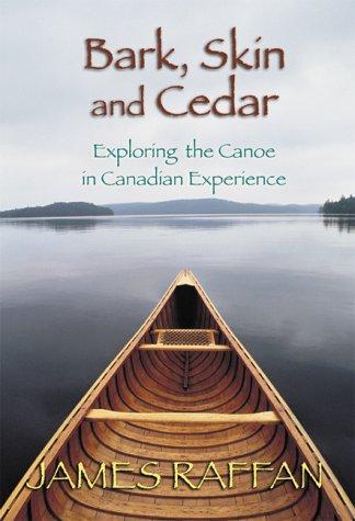 9780002557306: Bark, Skin & Cedar: Exploring the Canoe in the Canadian Experience