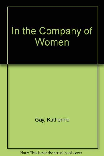 In the Company of Women: Canadian Businesswomen: Katherine Gay