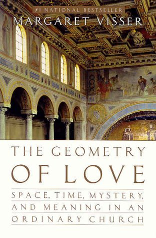 9780002557399: The Geometry of Love: Space, Time, Mystery, and Meaning in an Ordinary Church