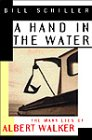 9780002557511: A Hand in the Water: The Many Lies of Albert Walker