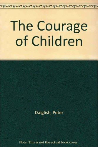 9780002557528: The Courage of Children