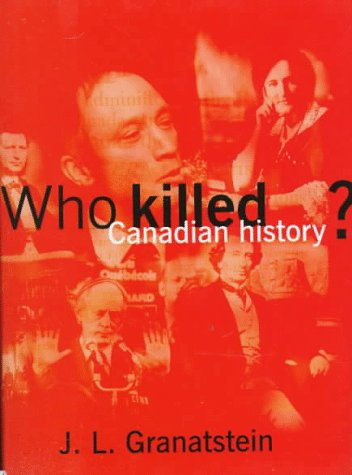 9780002557597: Who Killed Canadian History?