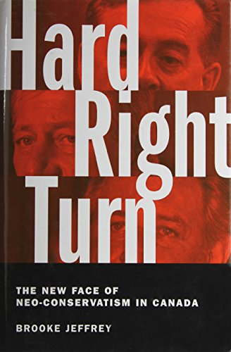 9780002557627: Hard right turn: The new face of neo-conservatism in Canada