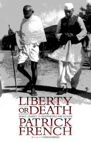 LIBERTY OR DEATH. India?s journey to independence and division.