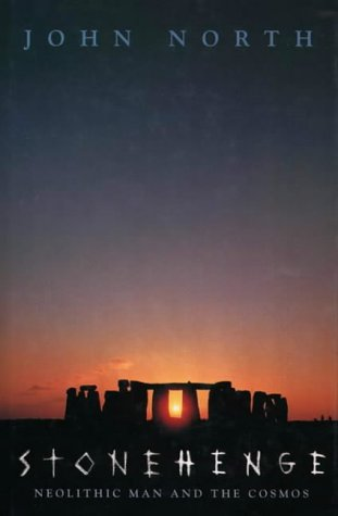Stonehenge: Neolithic Man and the Cosmos (0002557738) by John North
