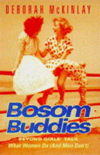 9780002557764: Bosom Buddies: Beyond Girls' Talk - What Women Do (and Men Don't)