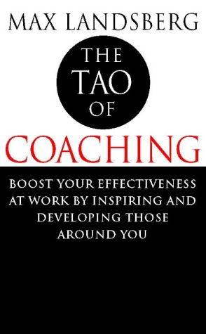 9780002557849: The Tao of Coaching: Boost Your Effectiveness at Work by Inspiring and Developing Those Around You
