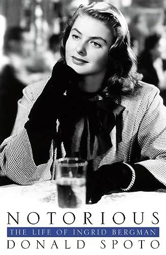 9780002557863: Notorious, The Life Of Ingrid Bergman