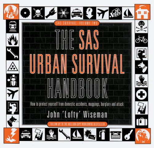 9780002558037: The SAS Urban Survival Handbook: How to Protect Yourself from Domestic Accidents, Muggings, Burglary and Attack (SAS Survival (HarperCollins))