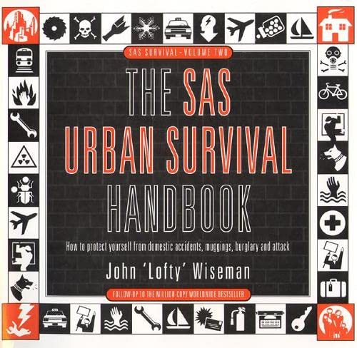 The SAS Urban Survival Handbook: How to: Wiseman, John Lofty