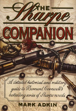 9780002558174: The Sharpe Companion: A Detailed Historical and Military Guide to Bernard Cornwell's Bestselling Series of Sharpe Novels