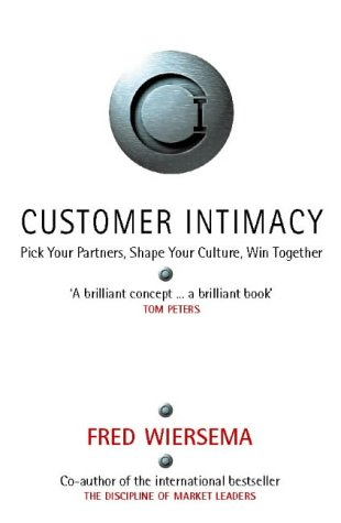 9780002558211: Customer Intimacy: Pick Your Partners, Shape Your Culture, Win Together
