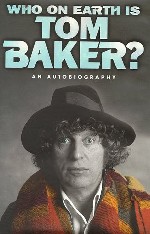 9780002558341: Who On Earth Is Tom Baker ? :