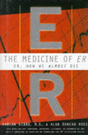 9780002558372: The Medicine of E.R.: How We Almost Die
