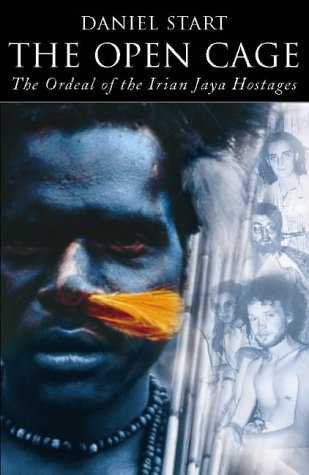 9780002558488: The Open Cage: The Ordeal of The Irian Jaya Hostages