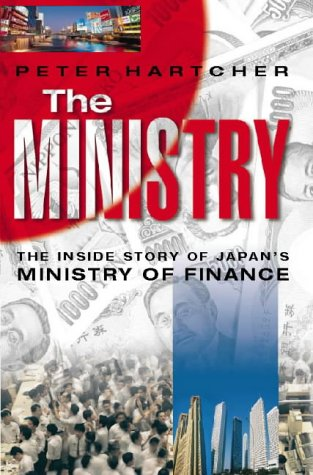 9780002558549: The Ministry: Inside Story of Japan's Ministry of Finance