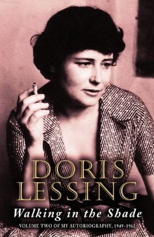 Walking in the Shade Vol. 2 : My Autobiography, 1949-1962: Lessing, Doris