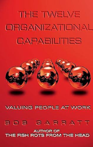 9780002558709: The Twelve Organizational Capabilities: Valuing People at Work