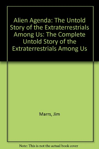 9780002558891: Alien Agenda: The Complete Untold Story of the Extraterrestrials Among Us