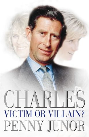 9780002559003: Charles: Victim or Villain?