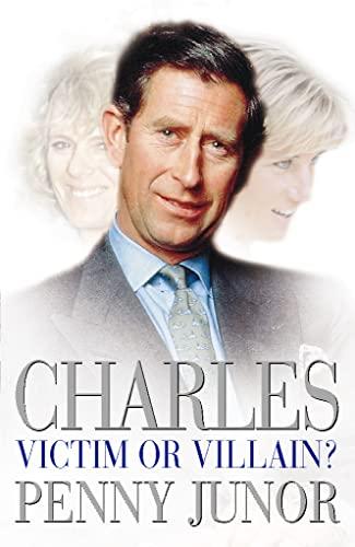 9780002559003: Charles, victim or villain?