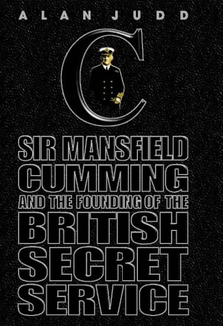 9780002559010: The Quest for C: Sir Mansfield Cumming and the Founding of the British Secret Service