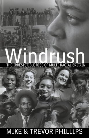 9780002559096: Windrush: The Irresistible Rise of Multi-Racial Britain