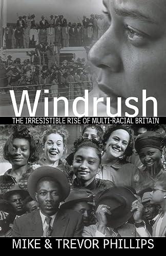 9780002559096: Windrush: The Irresistible Rise of Multi-Racial Britain