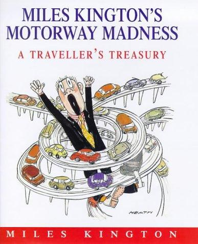 9780002559126: Miles Kington's Motorway Madness: A Traveller's Treasury