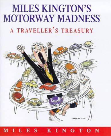 9780002559126: Miles Kington's Motorway Madness: A Traveller's Treasury