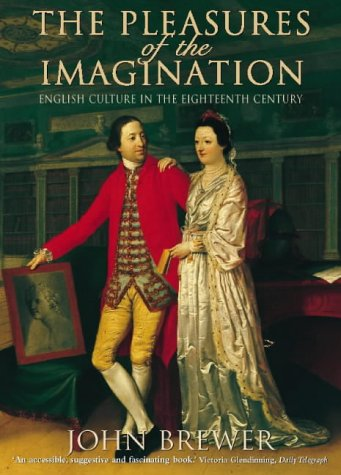 9780002559201: The Pleasures of the Imagination: English Culture in the Eighteenth Century