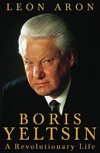 9780002559225: BORIS YELTSIN: A REVOLUTIONARY LIFE