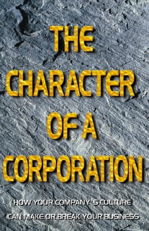 9780002559331: The Character of a Corporation: How Your Company's Culture Can Make or Break Your Business