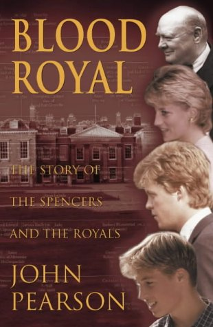 Blood Royal: The Story of the Spencers: Pearson, John