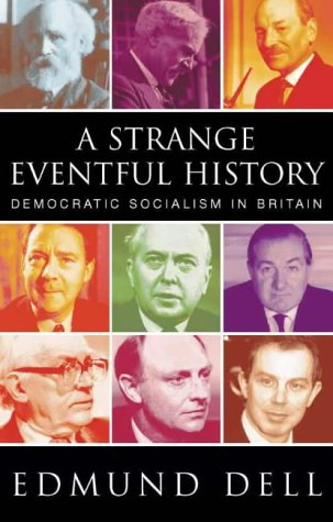 9780002559379: A Strange Eventful History: Democratic Socialism in Britain