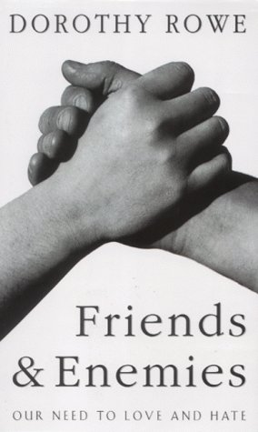 9780002559393: Friends and Enemies: Our Need to Love and Hate