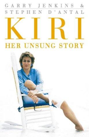 Kiri: Her Unsung Story: D'Antal, Stephen, Jenkins, Garry