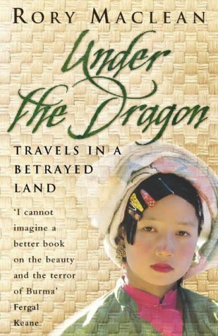 9780002570138: Under the Dragon: Travels In Burma: Travels in a Betrayed Land