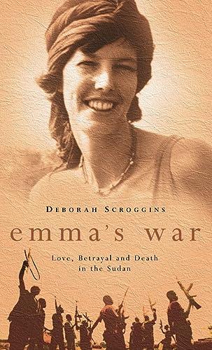 9780002570275: Emma's War: Love, Betrayal and Death in the Sudan