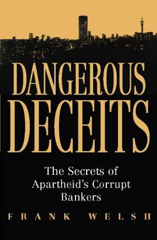9780002570299: Dangerous Deceits: The Secrets of Apartheid?s Corrupt Bankers