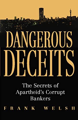 9780002570299: Dangerous deceits: the secrets of Apartheid's corrupt bankers